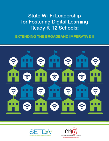 Image Cover: State Wi-Fi Leadership for Fostering Digital Learning Ready K-12 Schools: Extending the Broadband Imperative II